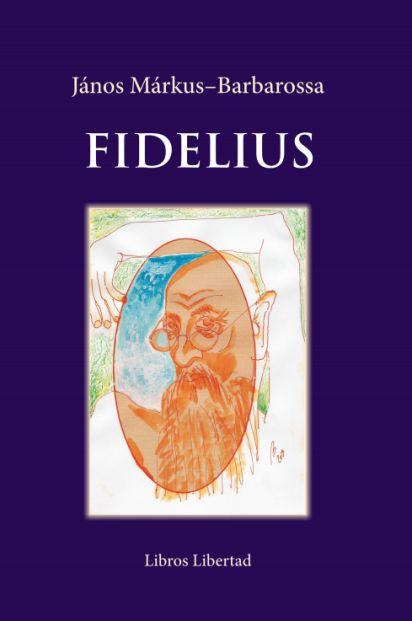 'Fidelius' a novel by János Márkus-Barbarossa: translation Blanka Székely