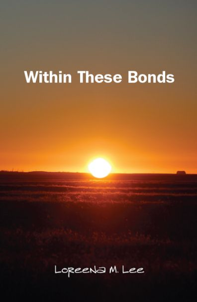 'Within These Bonds' a novel by Loreena Lee